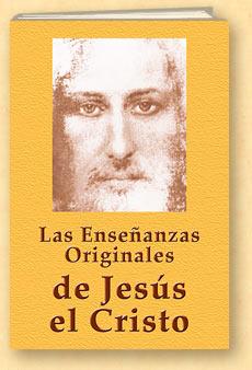 La Enseñanza Original de Jesús Cristo